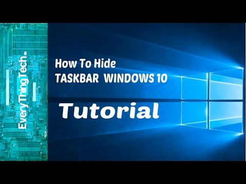 How To Hide The Taskbar Windows 10!