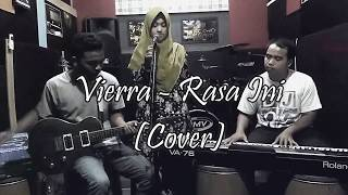 Video Vierra - Rasa Ini (Cover) download MP3, 3GP, MP4, WEBM, AVI, FLV Oktober 2018
