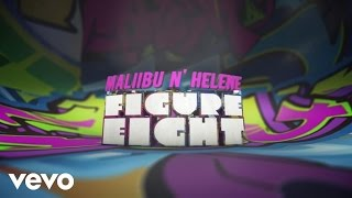 Maliibu N Helene - Figure 8 (Lyric Video)