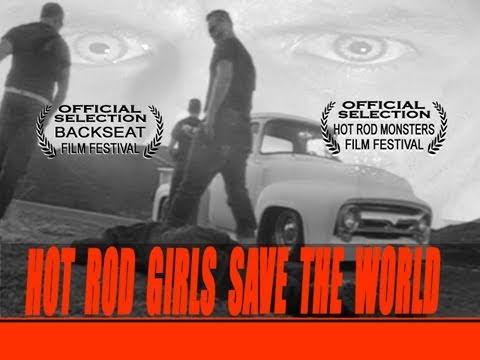 Hot Rod Girls Save The World (2009 Movie Trailer)