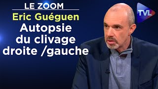 Autopsie du clivage droite / gauche - Le Zoom - Eric Guéguen - TVL