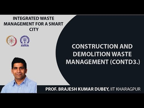 Lecture 51: Construction and Demolition Waste Management (Contd3.)
