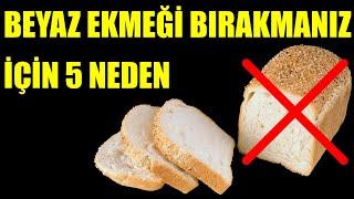 Beyaz Ekmeği Bırakmanız İçin Beş Neden