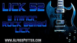 Lick #52 - E Minor Rock Ballad Lick