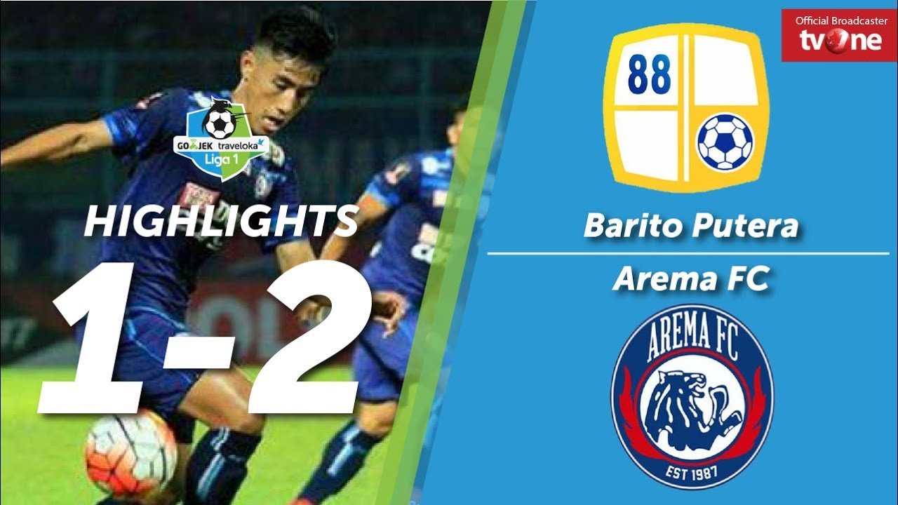 Barito Putera Vs Arema Fc   All Goals Highlights