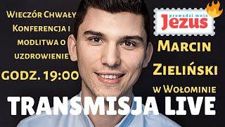 Wieczór Chwały - Marcin Zieliński NA ŻYWO z Wołomina