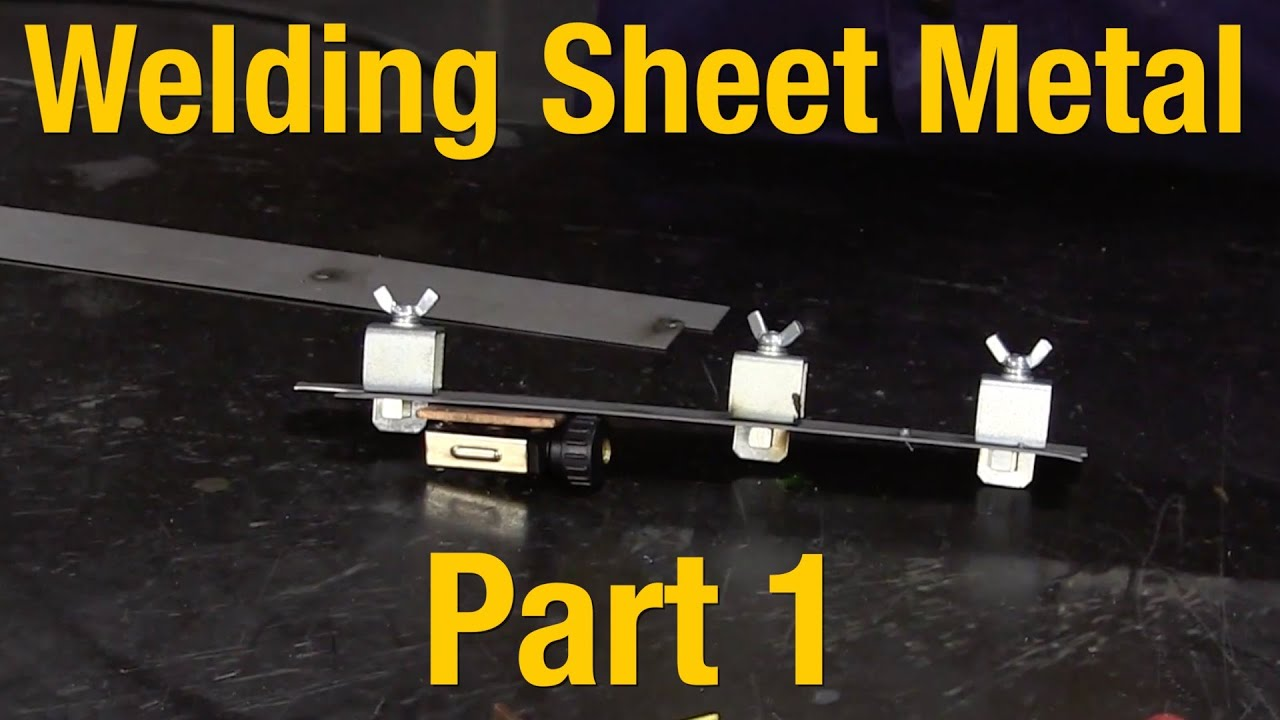 How To Weld Sheet Metal Part 1 Of 2 Welding Sheet