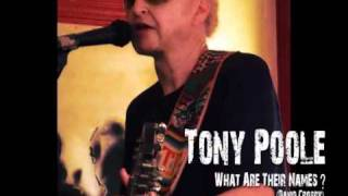 Tony Poole - What Are Their Names ?