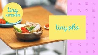 Tiny Pho | Tiny Kitchen