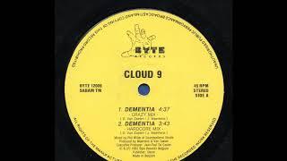 Cloud 9 - Dementia (Hardcore Mix) (A2)