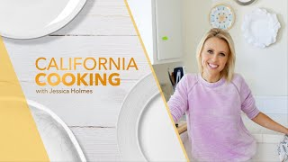 California Cooking with Jessica Holmes Episode 54