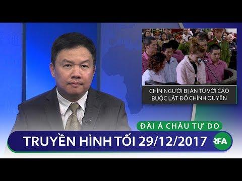 Thời sự tối 29.12.2017 | Chín người bị án tù với cáo buộc lật đổ © Official RFA