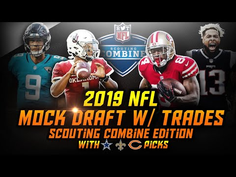 2019 NFL Mock Draft w/ Trades: Scouting Combine Edition