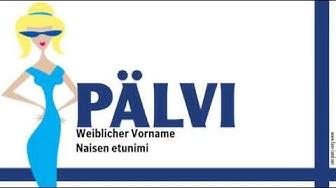 Pälvi, finnischer Vorname Pälvi. Namenstag, nimipäivä