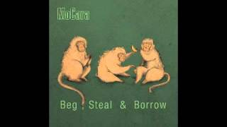 MoCara - Beg, Steal & Borrow