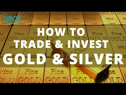 How to Trade Gold & Silver – Best Ways to Get Started