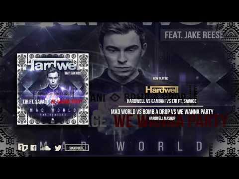 Mad World vs. Bomb A Drop vs. Let's Get Fucked Up vs. We Wanna Party (Hardwell Mashup)