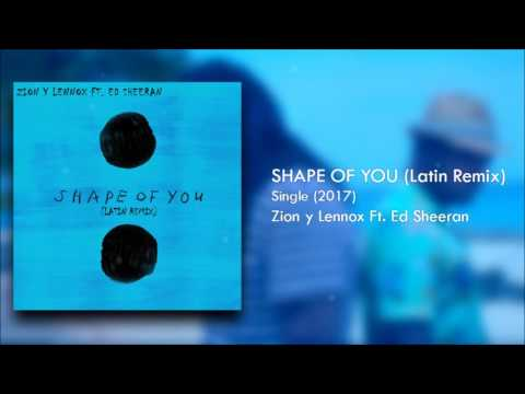 Shape Of You (Latin Remix) (Letra) - Zion y Lennox Ft. Ed Sheeran + Descarga Mp3