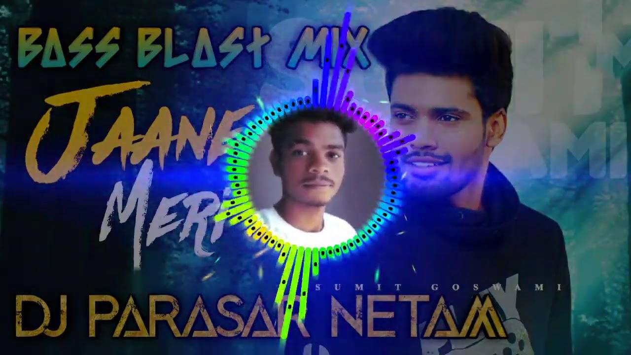 Jaane Meri - Sumit Goswami (Bass Blast Mix) - Dj Parasar Netam