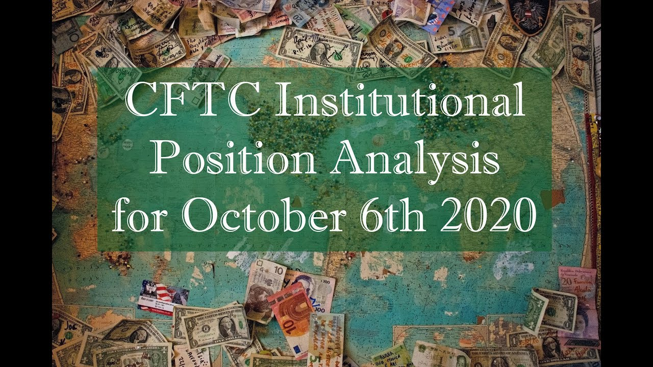 October 6th 2020 - CFTC Institutional Position Analysis for FOREX