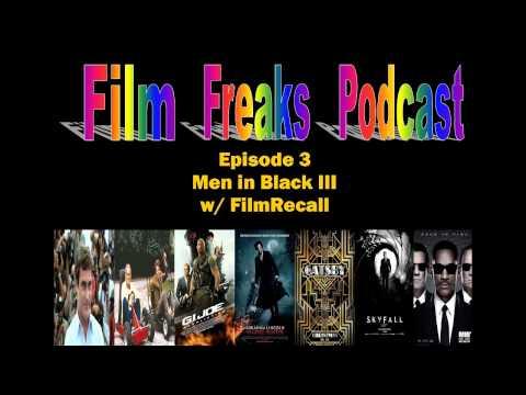 Film Freaks #3: Men in Black 3 (Guest: Brandt Sohn from FilmRecall)