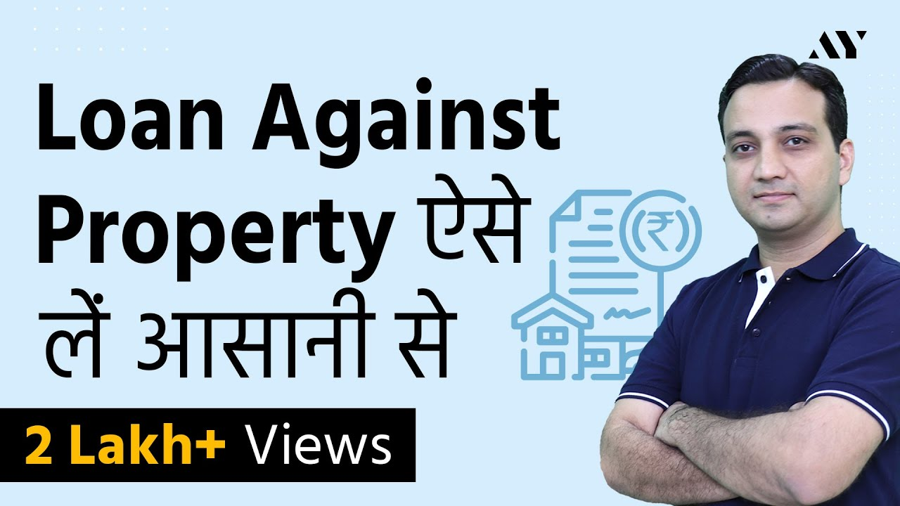 Loan Against Property Interest Rate Eligibility Documents Hindi Youtube
