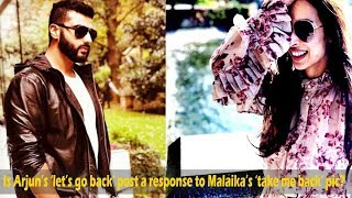Is Arjun Kapoor's 'let's go back' post a response to Malaika Arora's 'take me back' pic?