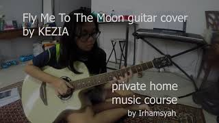 Fly me to the moon-guitar cover( Kezia-private home music course )