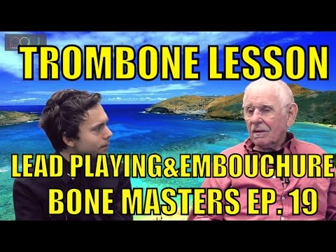Trombone Lessons: Lead Playing/Embouchure - Bone Masters: Ep. 19 - Jack Redmond - Master Class