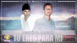Tu eres para mi - Leevil Ft Roudy (Manix Production-s)