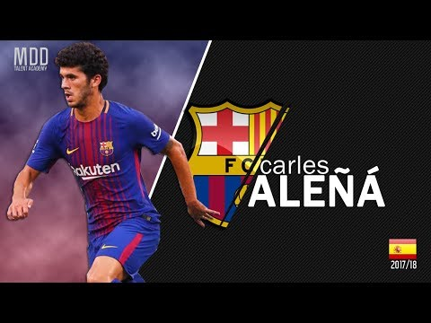 Carles Aleñá  | Barcelona | Goals, Skills, Assists | 2017/18 - HD