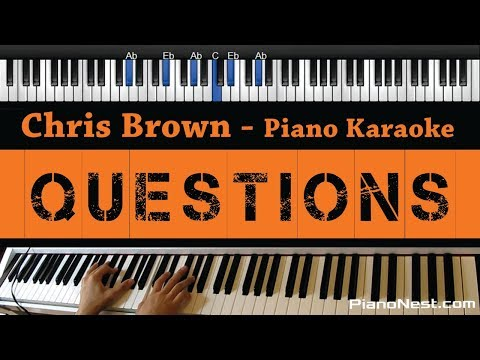 Chris Brown - Questions - Piano Karaoke / Sing Along / Cover with Lyrics