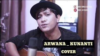 ARWANA - KUNANTI  [ HANDS HUTAGAOL COVER ]