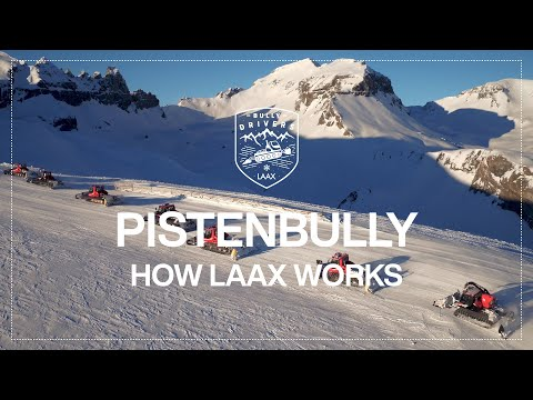 How our Pistenbullys maintain our slopes   How LAAX Works