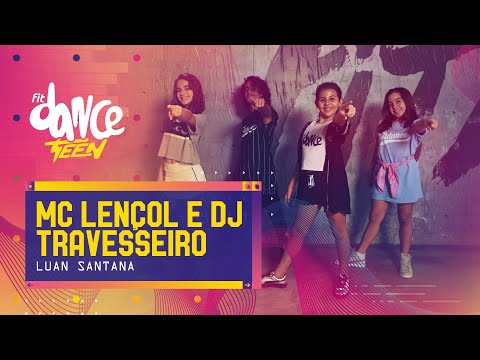 MC Lençol e DJ Travesseiro - Luan Santana | FitDance Teen (Coreografía) Dance Video