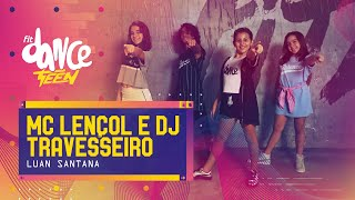 MC Lençol e DJ Travesseiro - Luan Santana | FitDance Teen (Coreografía) Dance Video