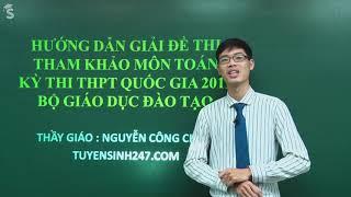 Hướng dẫn giải đề minh họa Môn Toán năm 2019 - Thầy : Nguyễn Công Chính