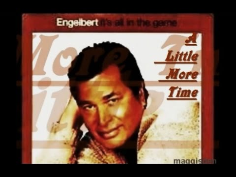 A LITTLE MORE TIME = ENGELBERT HUMPERDINCK