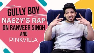 Gully Boy Naezy on rapping, Ranveer Singh and his journey | Pinkvilla | Gully Boy