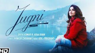 Jugni   Divya Kumar   Adaa Khan   Avinash Chouhan   Adil-Prashant   Latest Hindi Songs 2021
