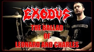 EXODUS - The Ballad Of Leonard And Charles - Drum Cover