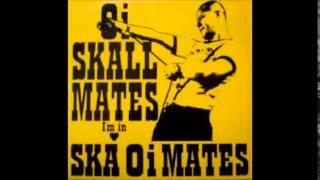 Oi Skall Mates - I