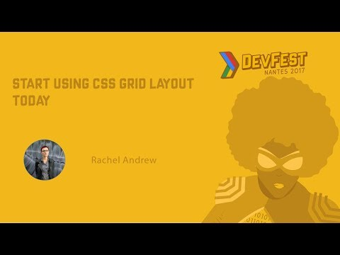 [DevFest Nantes 2017] Start Using CSS Grid Layout Today