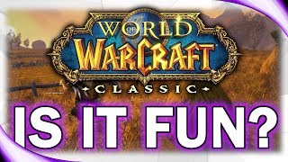 WoW Classic - First Impressions!