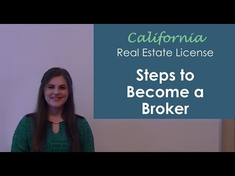 Steps to Become a California Real Estate Broker