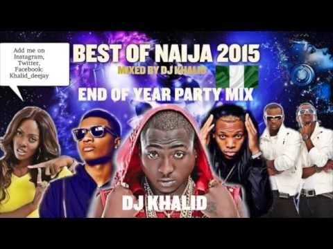 (Naija Mix 2015) ft Davido, Flavour, Kiss Daniel, Tiwa Savage, Don Jazzy, Party Mix by dj Khalid