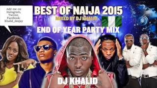 vuclip (Naija Mix 2015) ft Davido, Flavour, Kiss Daniel, Tiwa Savage, Don Jazzy, Party Mix by dj Khalid