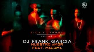 Zion Y Lennox Ft Maluma - Nuestro Amor (Dj Frank Garcia Extended Remix)