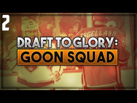 "NHL 18 - Draft To Glory: Goon Squad Franchise Mode #2 ""Season 1"""
