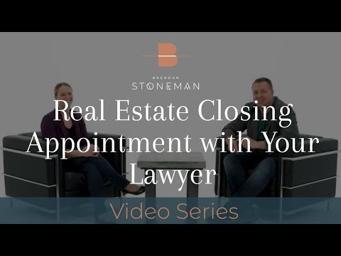 What Happens At Your Lawyer's Appointment Before Closing?